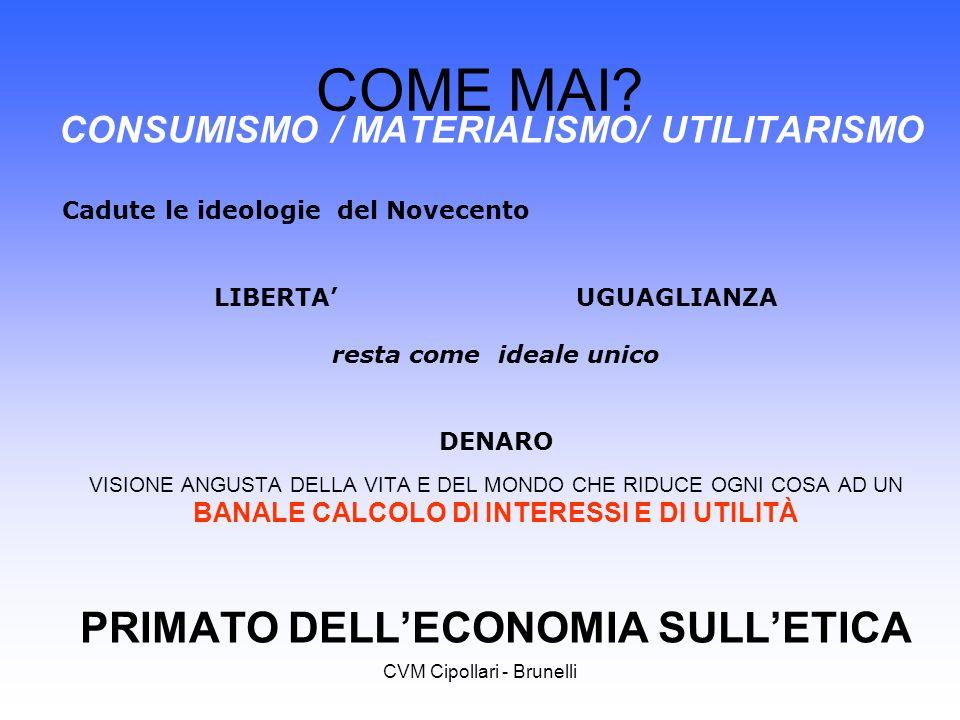 COME MAI PRIMATO DELL'ECONOMIA SULL'ETICA