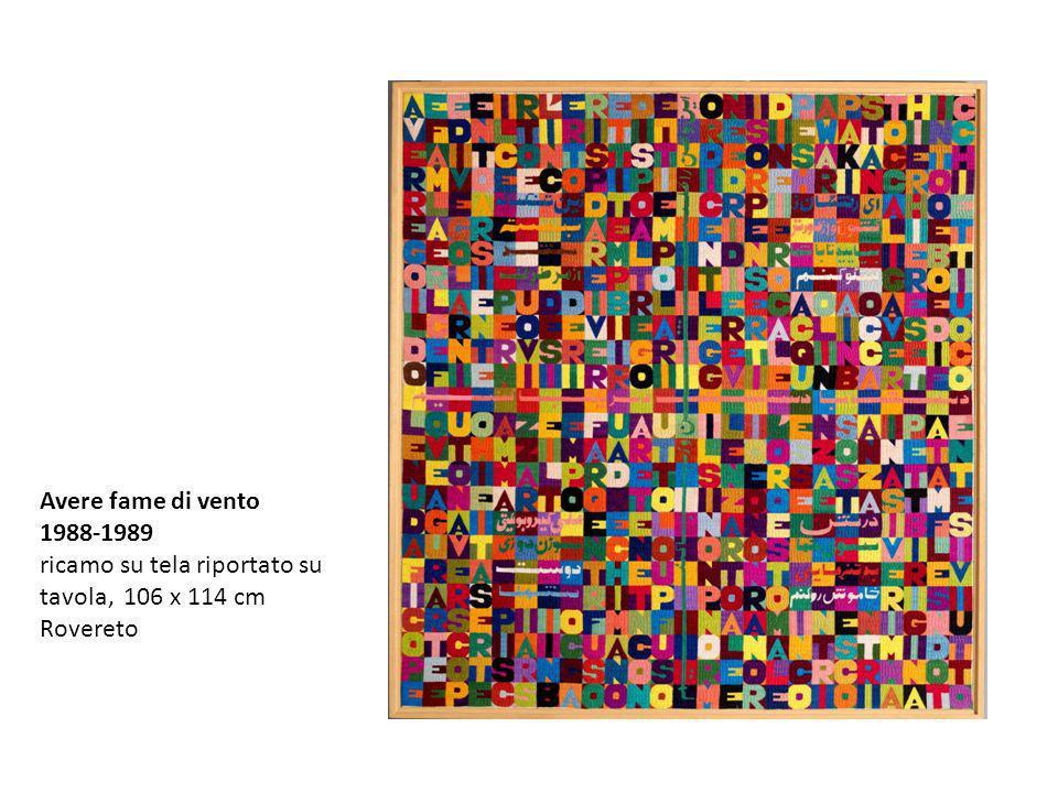 Avere fame di vento 1988-1989 ricamo su tela riportato su tavola, 106 x 114 cm Rovereto