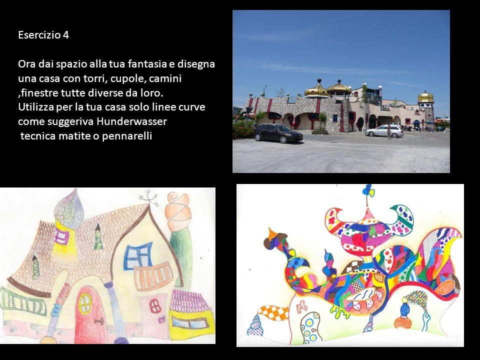 Esercizio 4 Ora dai spazio alla tua fantasia e disegna una casa con torri, cupole, camini ,finestre tutte diverse da loro.