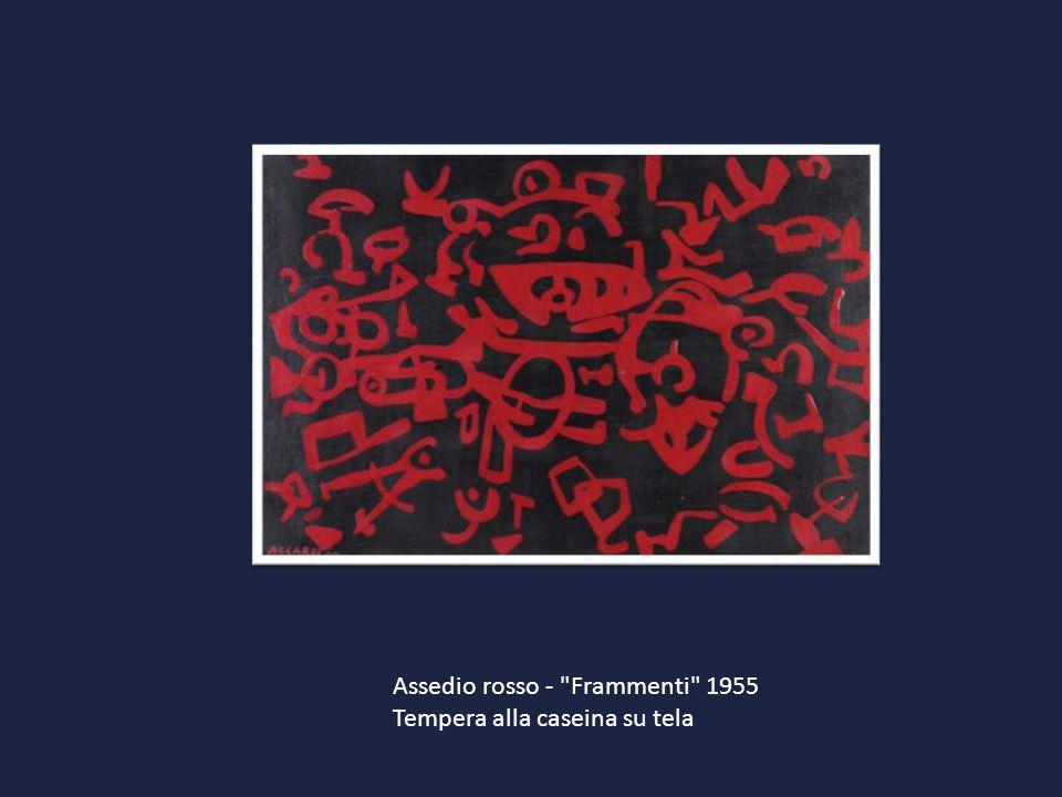 Assedio rosso - Frammenti 1955 Tempera alla caseina su tela