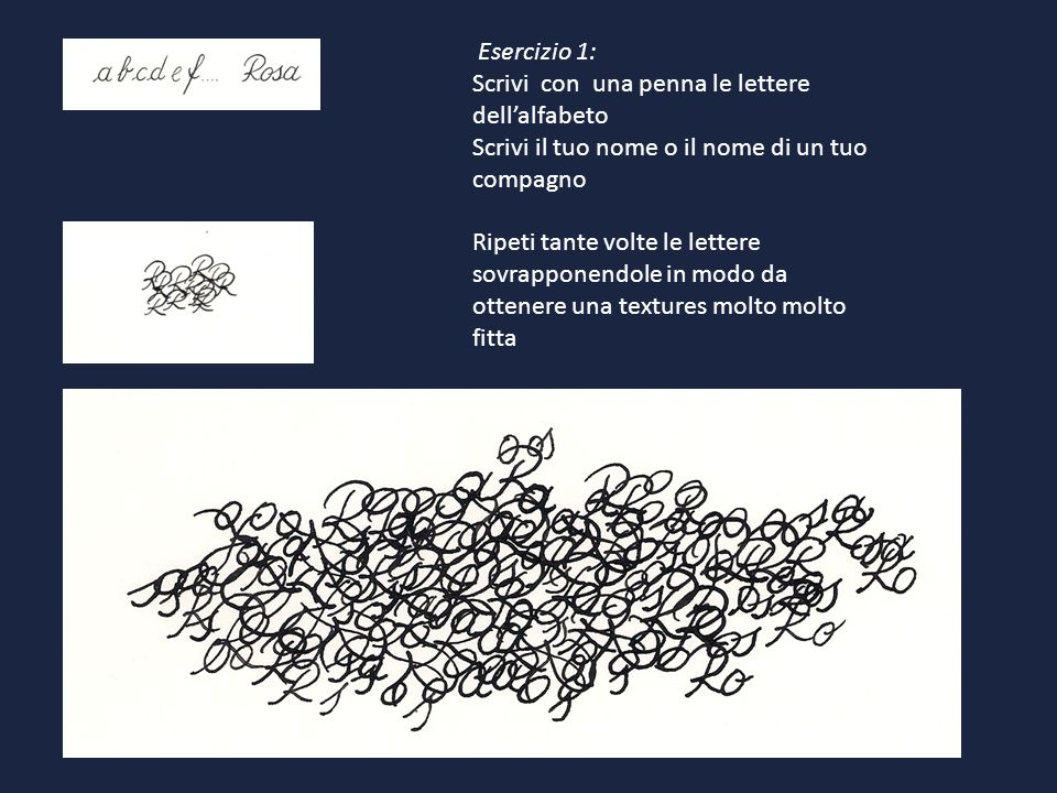 Esercizio 1:Scrivi con una penna le lettere dell'alfabeto. Scrivi il tuo nome o il nome di un tuo compagno.