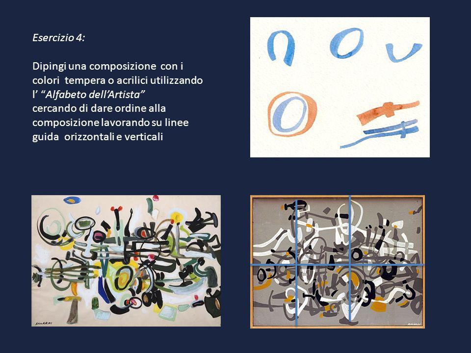 Esercizio 4:Dipingi una composizione con i colori tempera o acrilici utilizzando l' Alfabeto dell'Artista