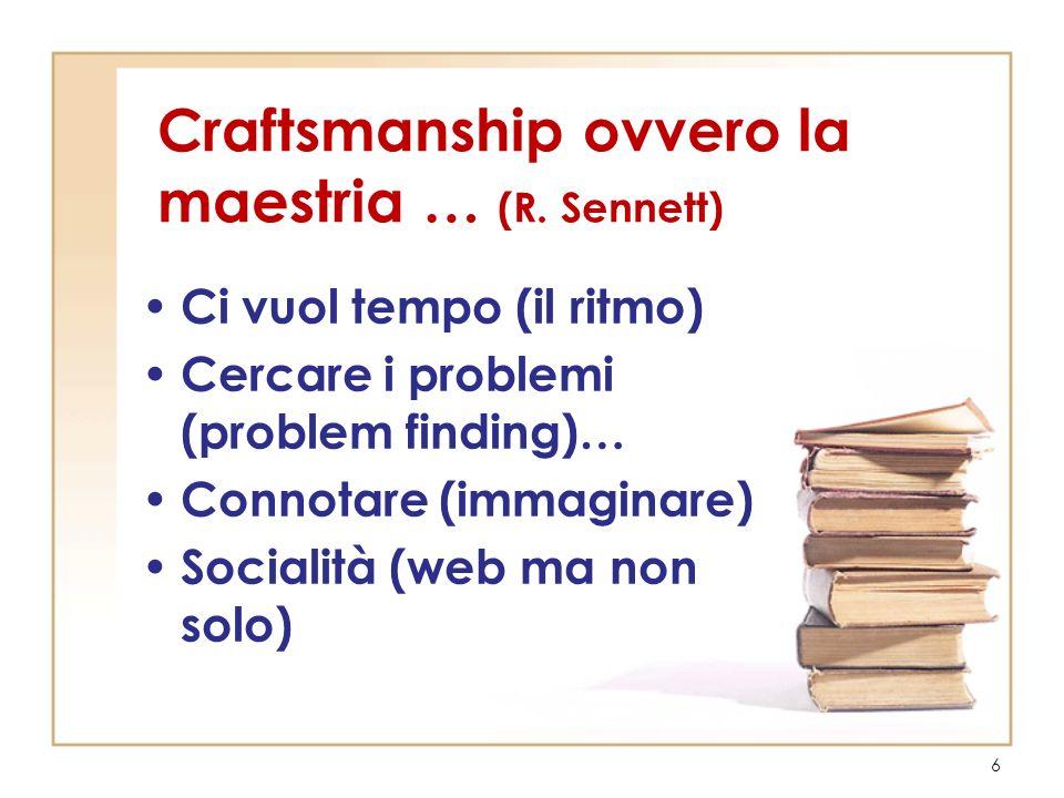 Craftsmanship ovvero la maestria … (R. Sennett)