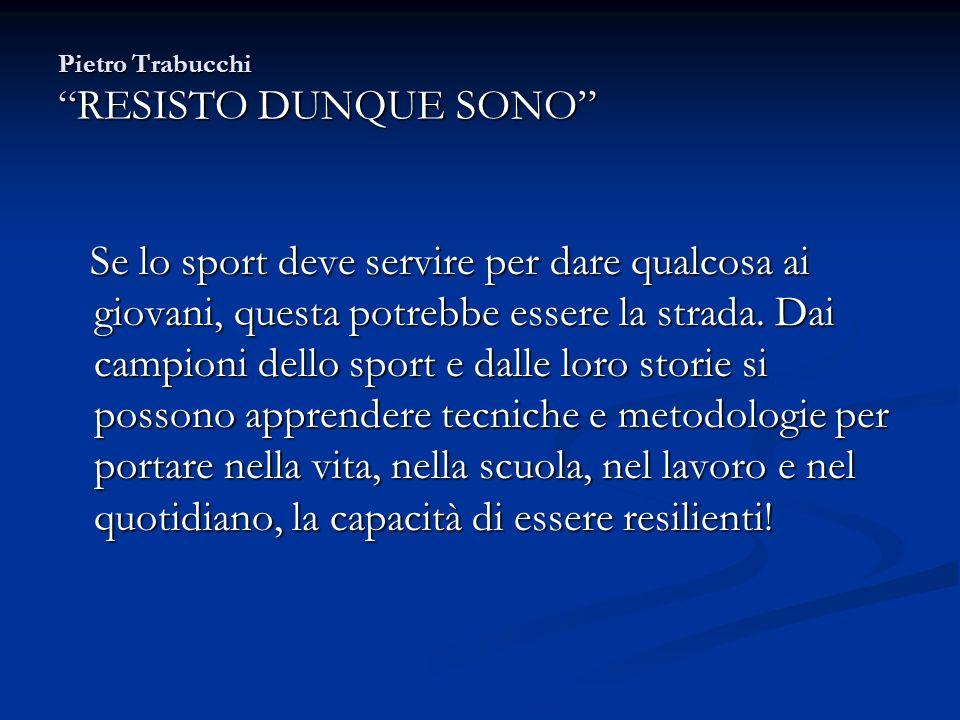 Pietro Trabucchi RESISTO DUNQUE SONO