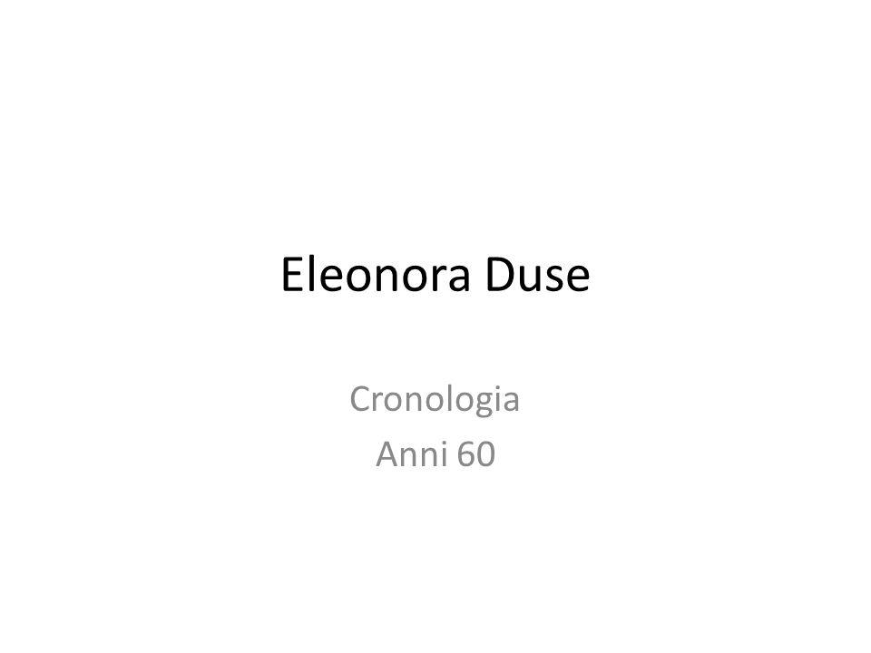 Eleonora Duse Cronologia Anni 60