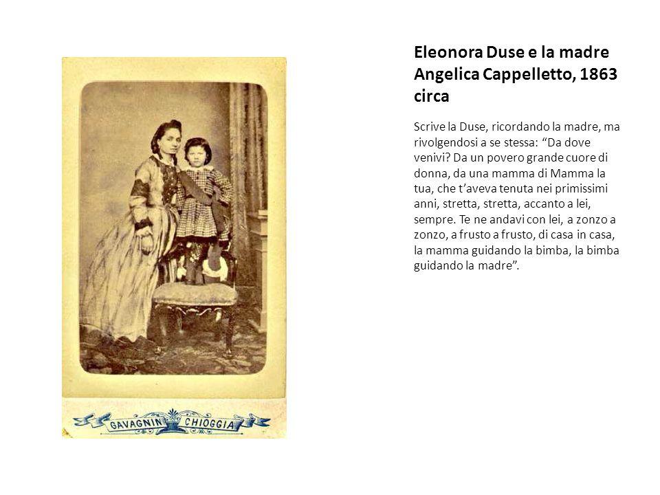 Eleonora Duse e la madre Angelica Cappelletto, 1863 circa