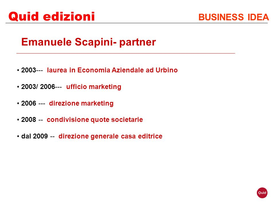 Quid edizioni Emanuele Scapini- partner BUSINESS IDEA