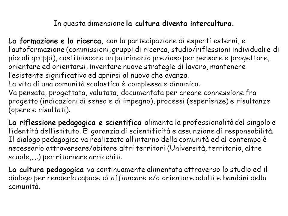 In questa dimensione la cultura diventa intercultura.