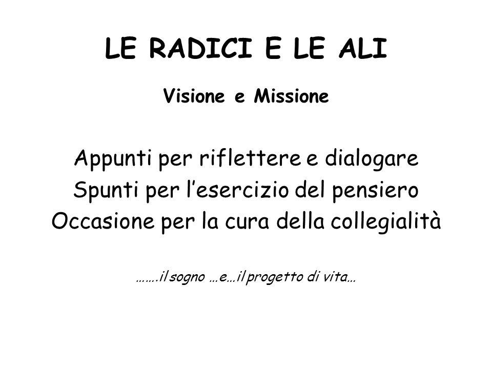 LE RADICI E LE ALI Visione e Missione