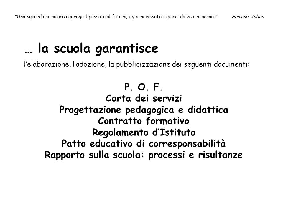 … la scuola garantisce P. O. F. Carta dei servizi