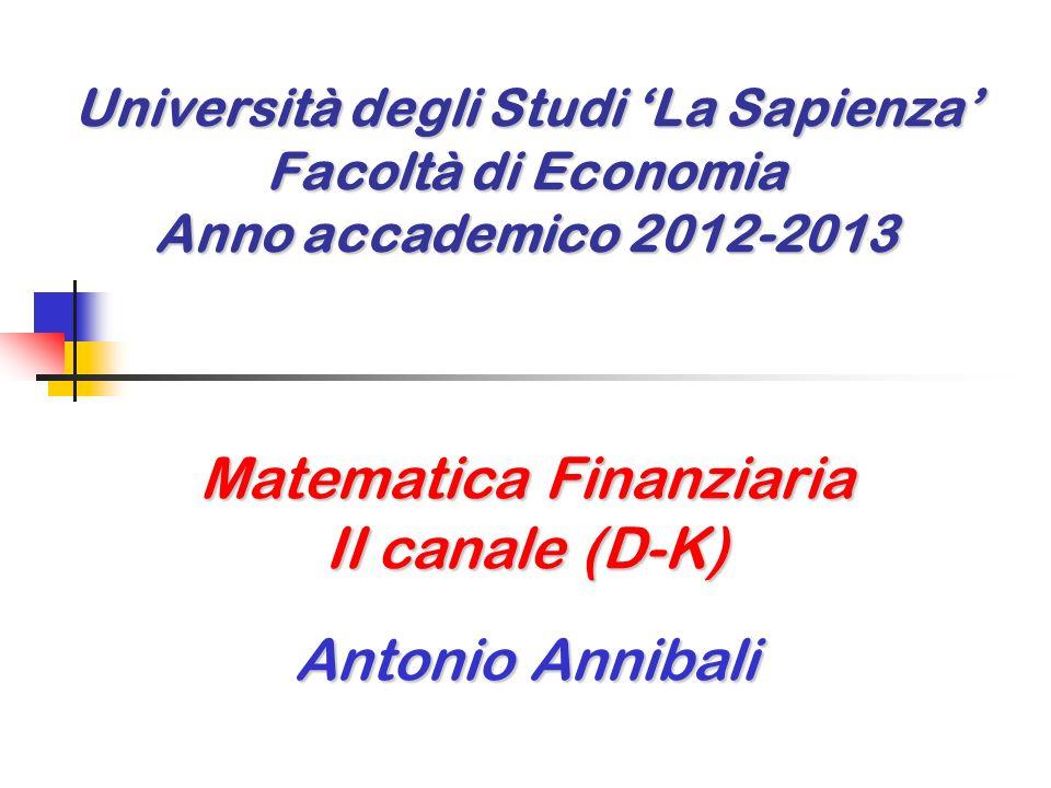 Matematica Finanziaria II canale (D-K) Antonio Annibali