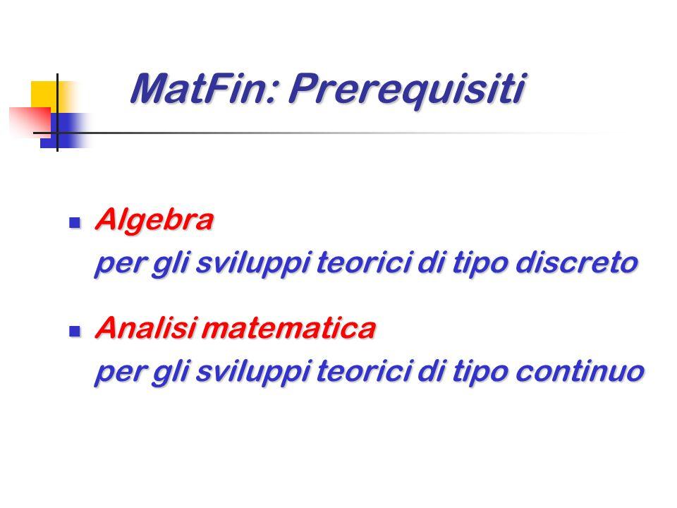 MatFin: Prerequisiti Algebra Analisi matematica