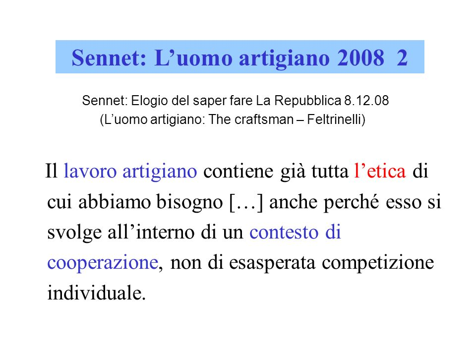 Sennet: L'uomo artigiano 2008 2