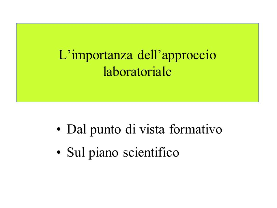 L'importanza dell'approccio laboratoriale