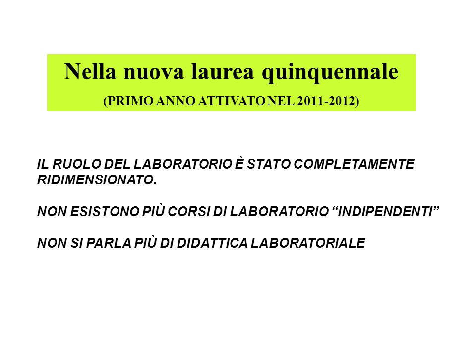Nella nuova laurea quinquennale (PRIMO ANNO ATTIVATO NEL 2011-2012)