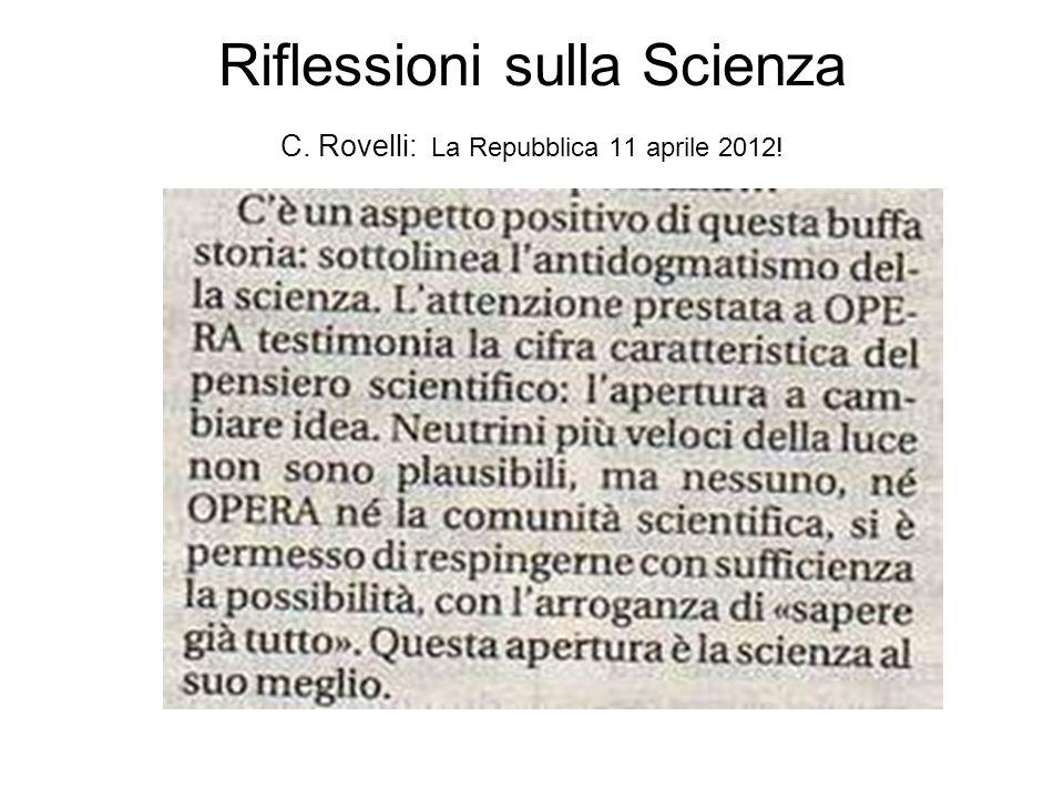 Riflessioni sulla Scienza C. Rovelli: La Repubblica 11 aprile 2012!