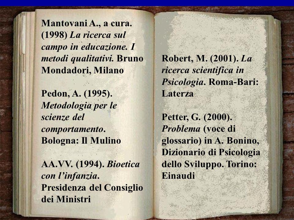 Mantovani A. , a cura. (1998) La ricerca sul campo in educazione
