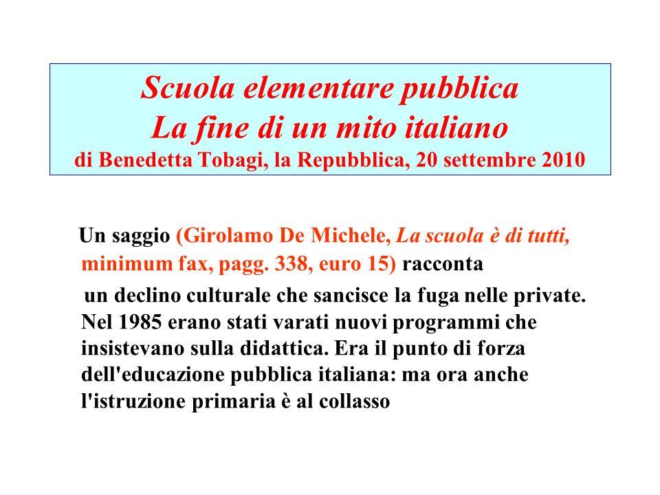 Scuola elementare pubblica La fine di un mito italiano di Benedetta Tobagi, la Repubblica, 20 settembre 2010