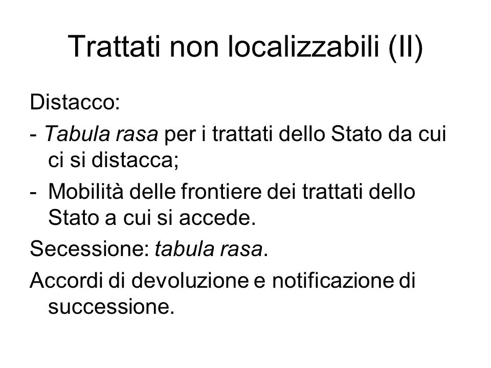 Trattati non localizzabili (II)