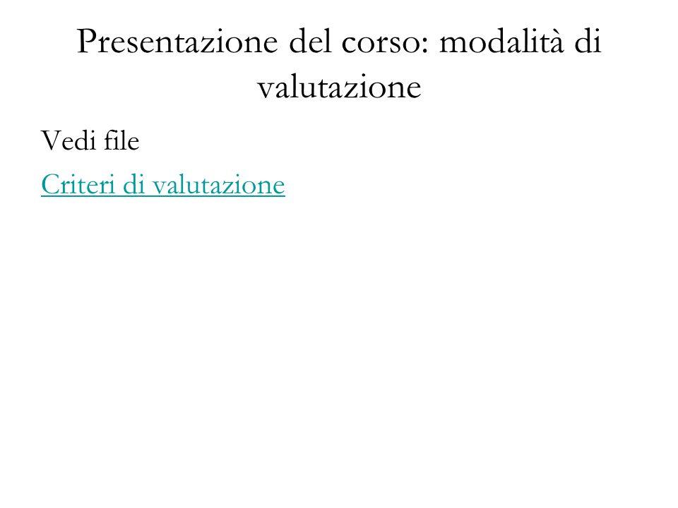 Presentazione del corso: modalità di valutazione
