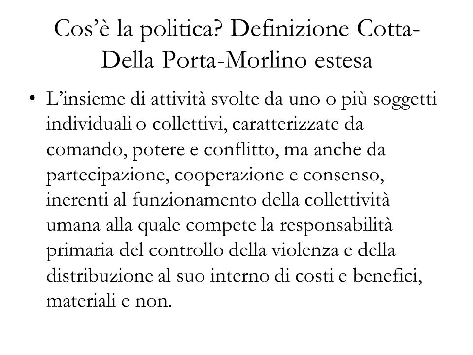 Cos'è la politica Definizione Cotta-Della Porta-Morlino estesa