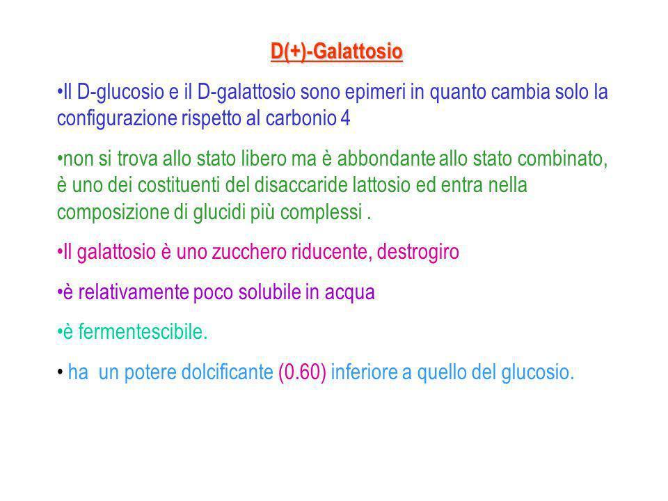 D(+)-Galattosio Il D-glucosio e il D-galattosio sono epimeri in quanto cambia solo la configurazione rispetto al carbonio 4.