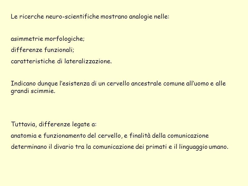 Le ricerche neuro-scientifiche mostrano analogie nelle: