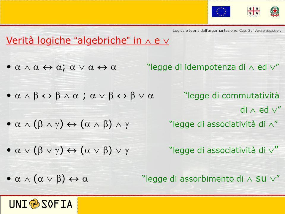 Verità logiche algebriche in  e 