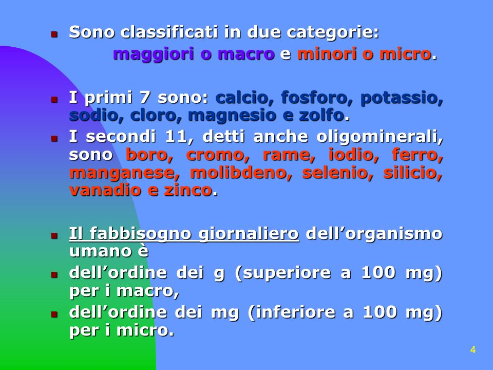 Sono classificati in due categorie: