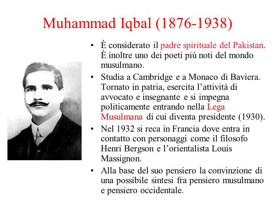 Muhammad Iqbal (1876-1938) È considerato il padre spirituale del Pakistan. È inoltre uno dei poeti più noti del mondo musulmano.
