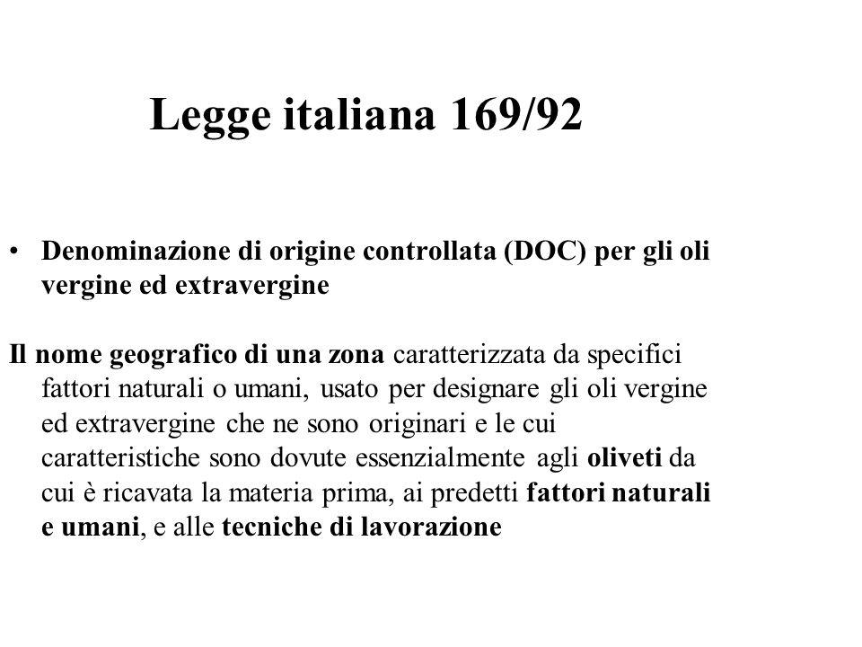 Legge italiana 169/92 Denominazione di origine controllata (DOC) per gli oli vergine ed extravergine.