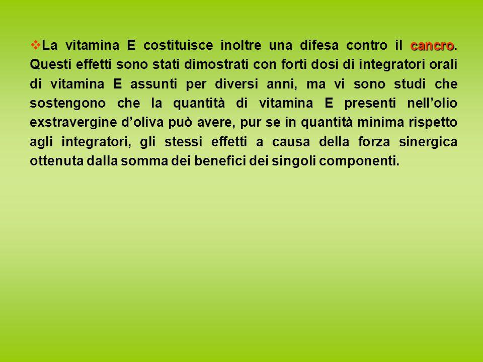 La vitamina E costituisce inoltre una difesa contro il cancro