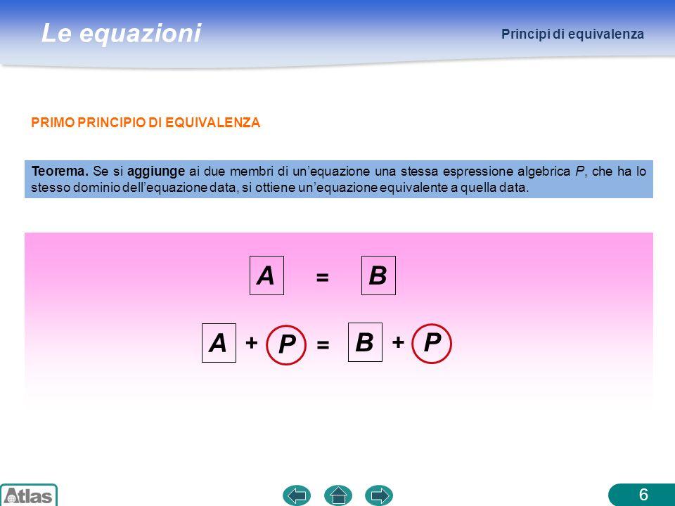 A B A P B P = + + = 6 Principi di equivalenza