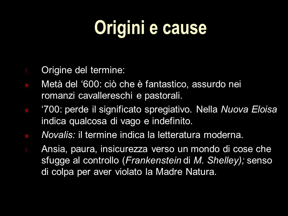 Origini e cause Origine del termine: