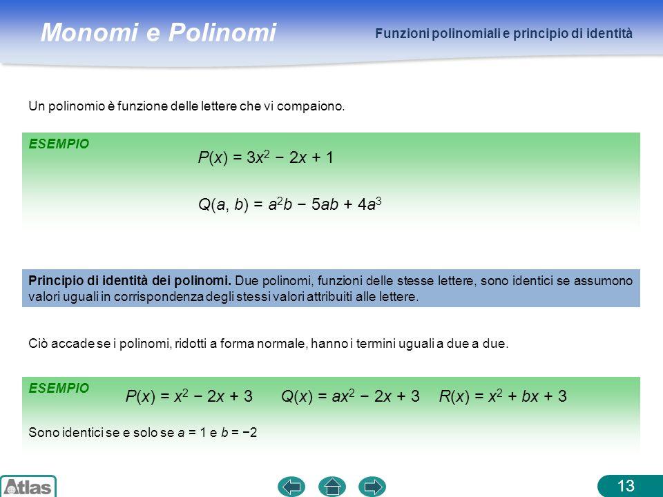 P(x) = x2 − 2x + 3 Q(x) = ax2 − 2x + 3 R(x) = x2 + bx + 3