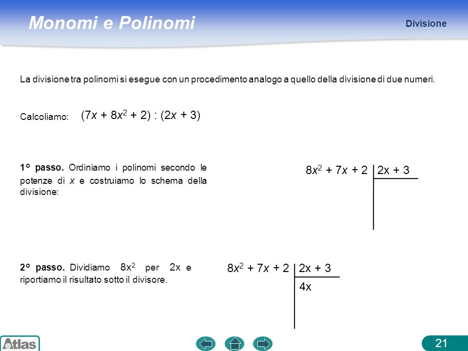 (7x + 8x2 + 2) : (2x + 3) 8x2 + 7x + 2 2x + 3 8x2 + 7x + 2 2x + 3 4x