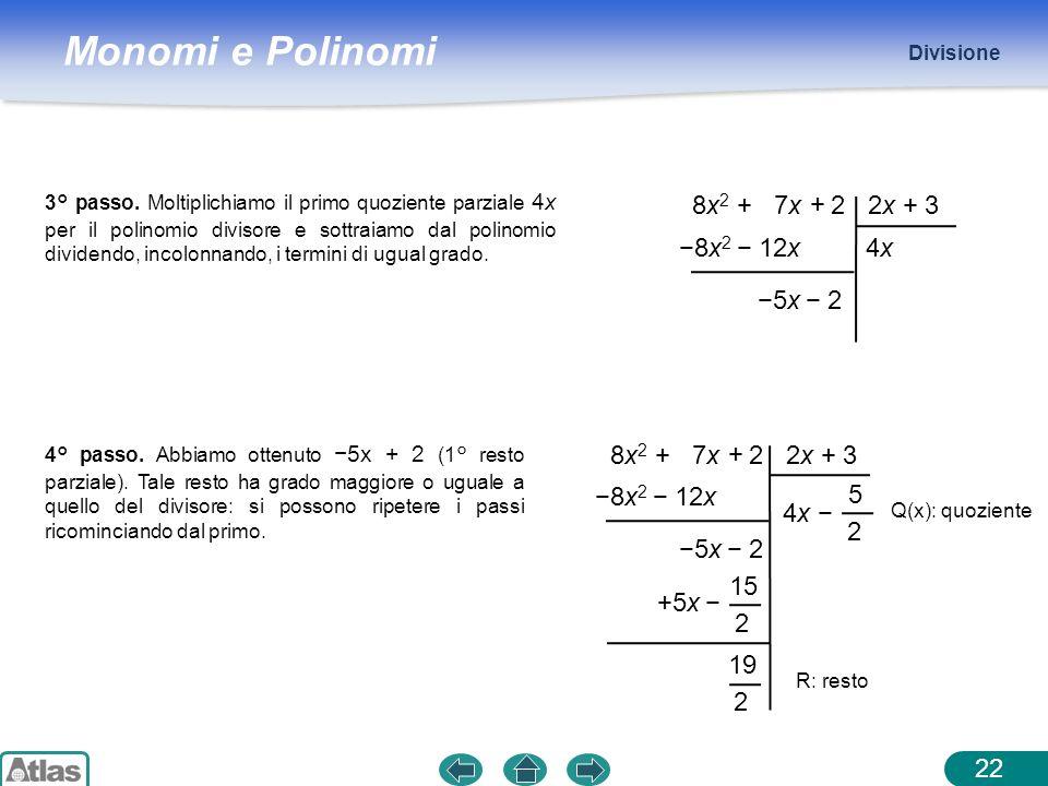 8x2 + 7x + 2 2x + 3 4x −8x2 − 12x −5x − 2 8x2 + 7x + 2 2x + 3 4x −