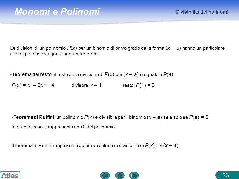 P(x) = x3 – 2x2 + 4 Divisibilità dei polinomi