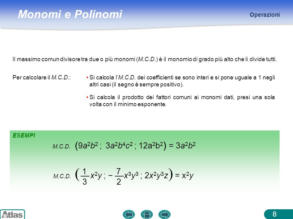 ( x2y ; − x3y3 ; 2x2y3z) = x2y (9a2b2 ; 3a2b4c2 ; 12a2b2) = 3a2b2 1 7