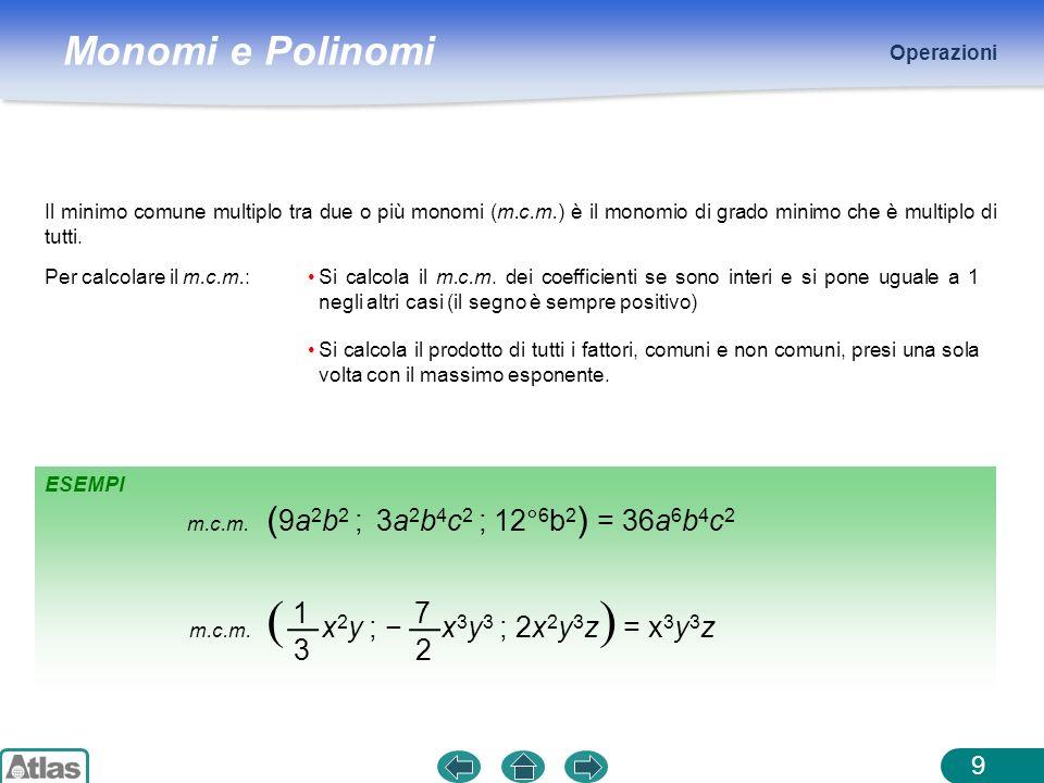 ( x2y ; − x3y3 ; 2x2y3z) = x3y3z (9a2b2 ; 3a2b4c2 ; 12°6b2) = 36a6b4c2