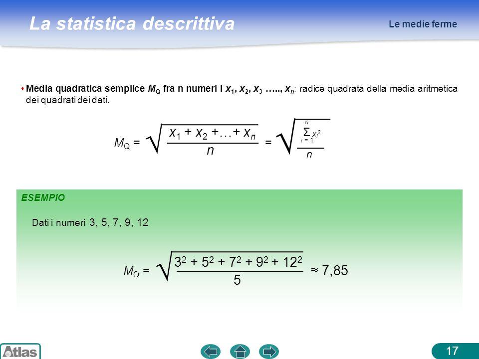 √ √ x1 + x2 +…+ xn n 32 + 52 + 72 + 92 + 122 ≈ 7,85 5 MQ = = Σ MQ =