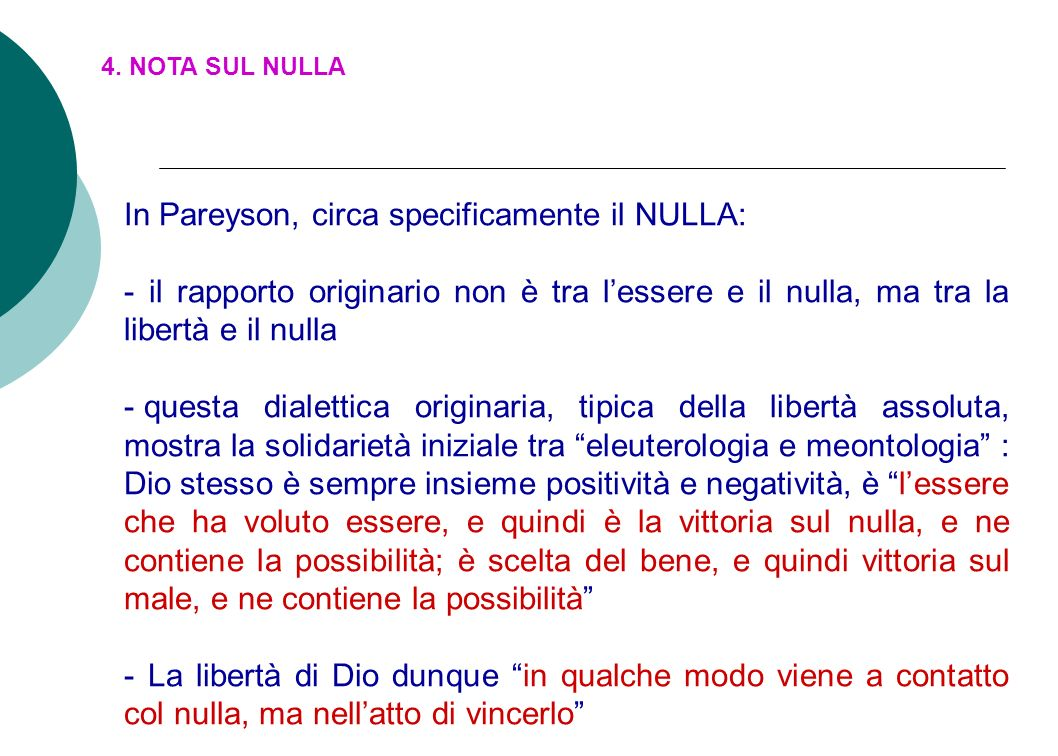 In Pareyson, circa specificamente il NULLA: