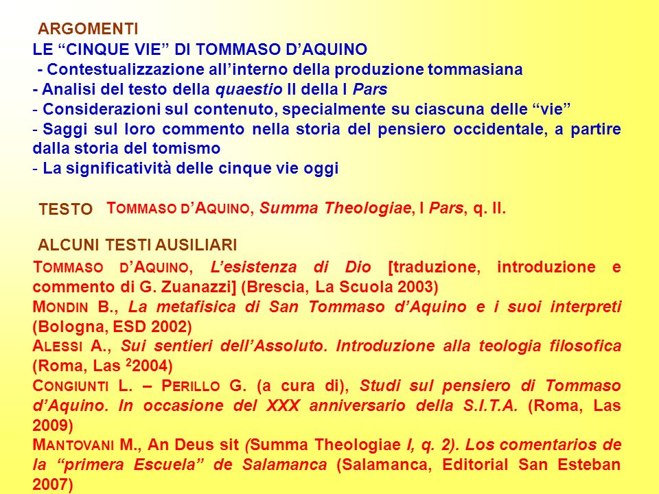 ARGOMENTI LE CINQUE VIE DI TOMMASO D'AQUINO. - Contestualizzazione all'interno della produzione tommasiana.