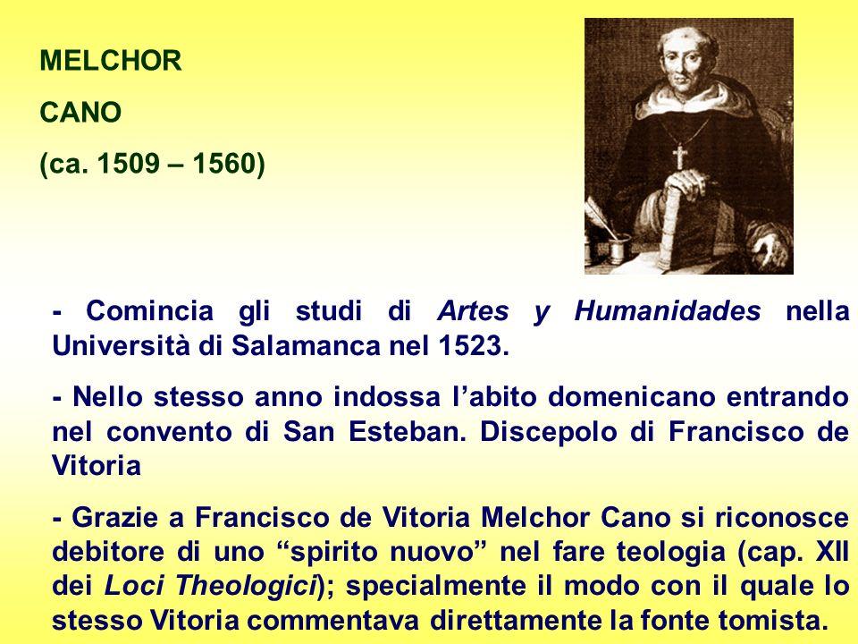 MELCHOR CANO. (ca. 1509 – 1560) - Comincia gli studi di Artes y Humanidades nella Università di Salamanca nel 1523.