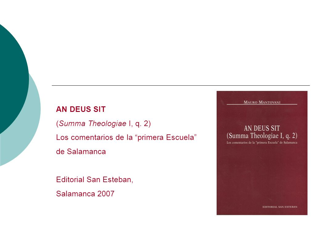 AN DEUS SIT(Summa Theologiae I, q. 2) Los comentarios de la primera Escuela de Salamanca. Editorial San Esteban,