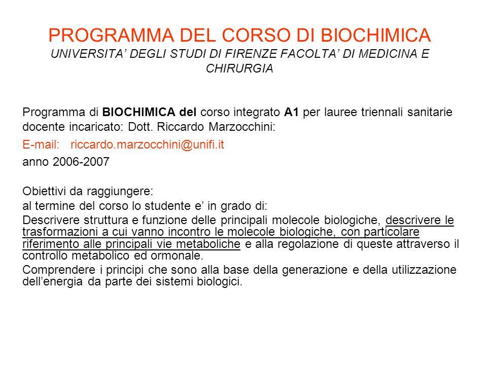 PROGRAMMA DEL CORSO DI BIOCHIMICA UNIVERSITA' DEGLI STUDI DI FIRENZE FACOLTA' DI MEDICINA E CHIRURGIA