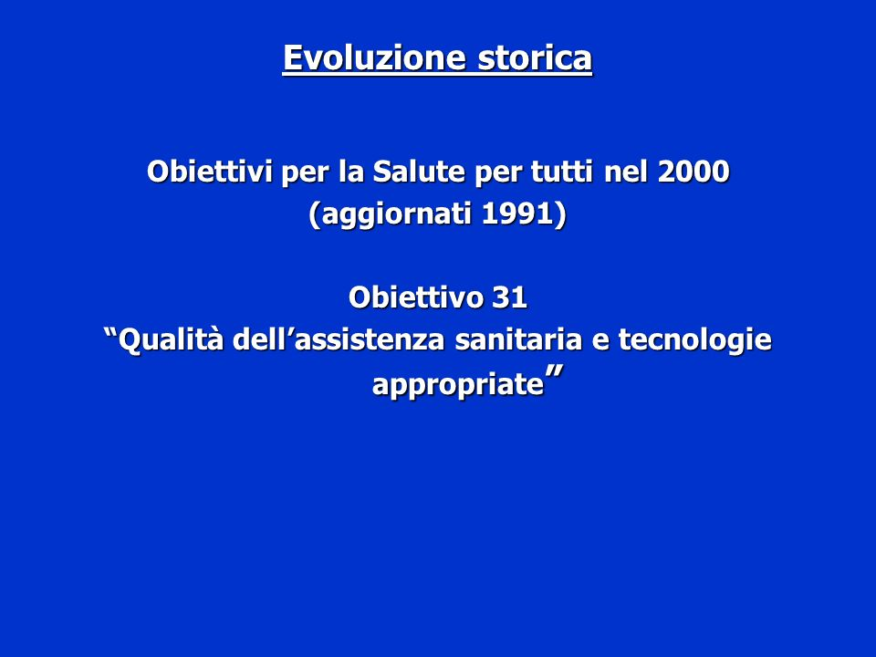 Evoluzione storica Obiettivi per la Salute per tutti nel 2000
