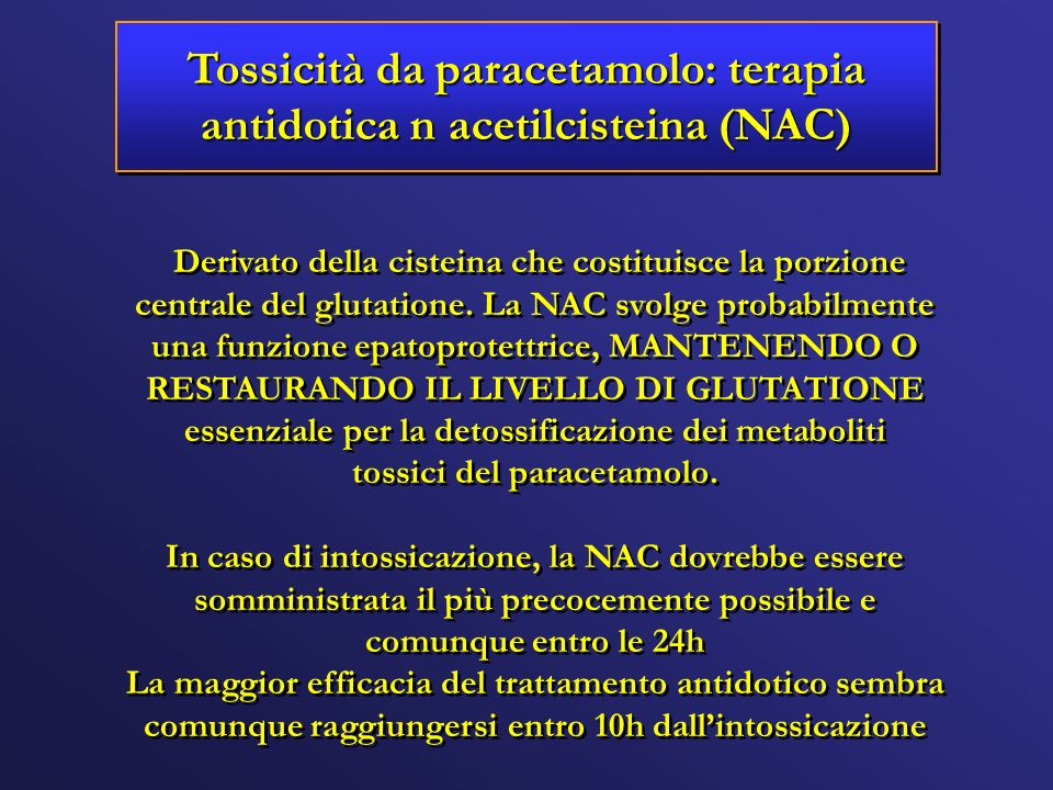 Tossicità da paracetamolo: terapia antidotica n acetilcisteina (NAC)