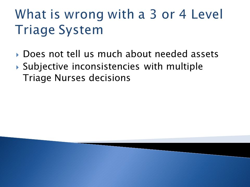 What is wrong with a 3 or 4 Level Triage System