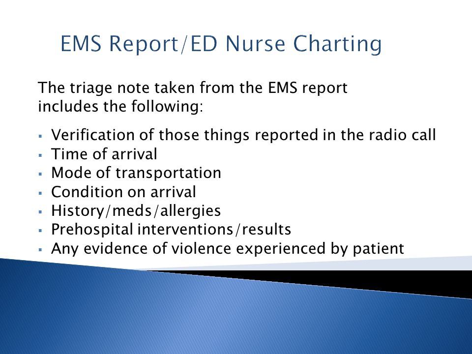 EMS Report/ED Nurse Charting